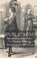 Public Men: Political Masculinities in Modern Britain【洋書】 [並行輸入品]