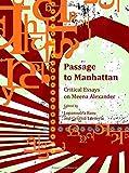 MANHATTAN PASSAGE Passage to Manhattan: Critical Essays on Meena Alexander