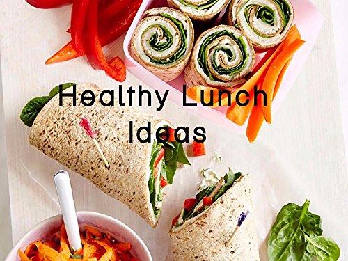 Healthy Lunch Ideas (English Edition)