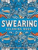 Swearing Coloring Book : 30 Swear Words To Color Your Anger Away