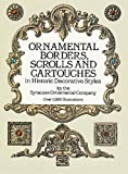 Ornamental Borders, Scrolls and Cartouches in Historic Decorative Styles (Dover Pictorial Archive) 画像