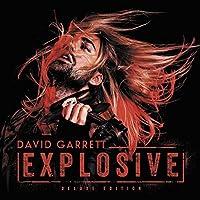 Explosive: Limited by DAVID GARRETT (2015-11-18)