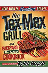The Tex-Mex Grill and Backyard Barbacoa Cookbook: More Than 85 Sizzling Recipes by Robb Walsh(2010-05-11) Paperback