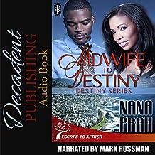 Midwife to Destiny: Destiny African Romance Series, Book 1