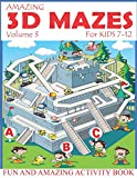 Amazing 3D Mazes Activity Book For Kids 7-12 (Volume 3): Fun and Amazing Maze Activity Book for Kids (Mazes Activity for Kids Ages 4-8, 7-12)