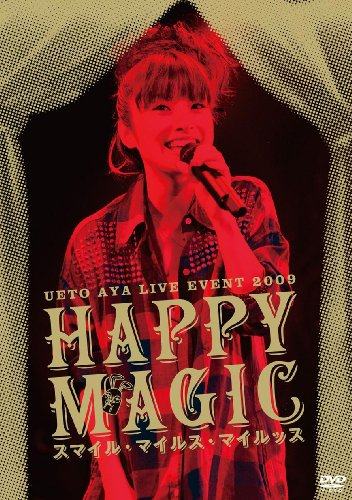 "UETO AYA LIVE EVENT 2009 ""Happy Magic~スマイル・マイルス・・・"