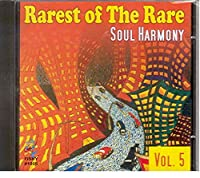 Rarest of the Rare-Soul Harmony 5