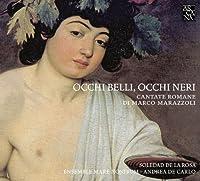 Marazzoli: Occhi belli, Occhi neri (Roman cantatas) by Soledad de la Rosa