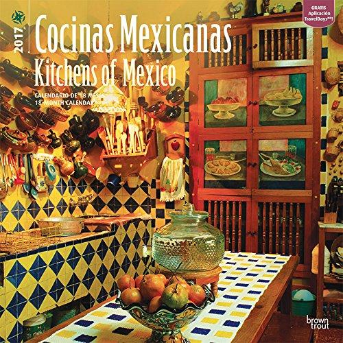 Cocinas Mexicanas 2017 calendario / Kitchens of Mexico 2017 Calendar