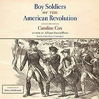Boy Soldiers of the American Revolution [並行輸入品]