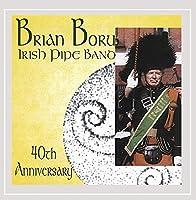 Brian Boru Irish Pipe Band 40th Anniversary