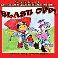 Blast Off!! (The Adventures of Caseyasaurus and Cassieasaurus Wrecks)