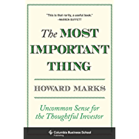 The Most Important Thing: Uncommon Sense for the Thoughtful…