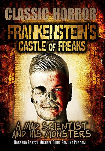 Frankensteins's Castle of Freaks: Classic Horror Movie