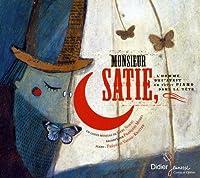Monsieur Satie L Homme Qui Avait U