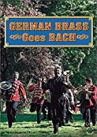 German Brass Goes Bach [DVD]