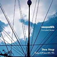 Wax Poetics Japan Compiled Series「Deu Step」King of JP Jazz 60's-70's