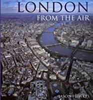 London From The Air (3rd Edition)