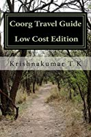 Coorg Travel Guide: A Travel Guide from Indian Columbus - Photos-less Edition