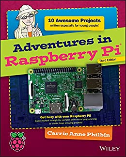 [Philbin, Carrie Anne]のAdventures in Raspberry Pi (Adventures in ...) (English Edition)