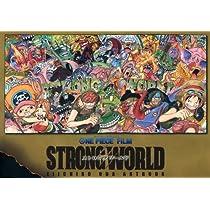 ONE PIECE FILM 「STRONG WORLD」 EIICHIRO ODA ARTBOOK (愛蔵版コミックス)