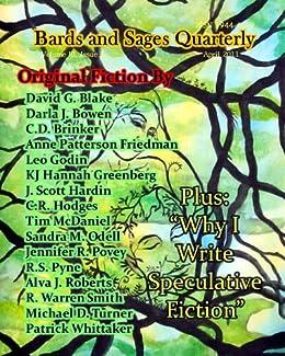 Bards and Sages Quarterly (April 2011) by [McDaniel, Tim, Patterson Friedman, Anne, Bowen, Darla J., Odell, Sandra M., Povey, Jennifer R., Blake, David C., Godin, Leo, Hodges, C.R.]
