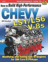 How to Build High Performance Chevy LS1/ LS6 V-8s (S-A Design)