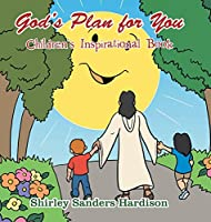 God's Plan for You: Children's Inspirational Book