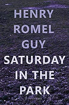 Saturday In The Park by [Guy, Henry Romel]