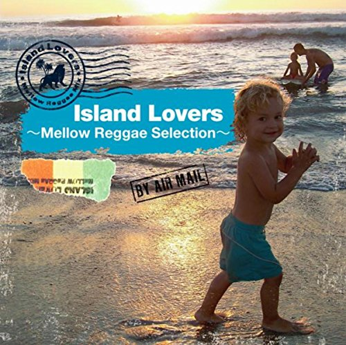 Island Lovers -Mellow Reggae S...
