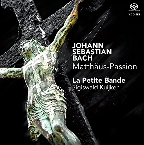 J.S.バッハ : マタイ受難曲 BWV.244 (JOhann Sebastian Bach : Matthaus-Passion / La Petite Bande | Sigiswald Kuijken) [3SACD Hybrid] [輸入盤] [日本語帯・解説付]
