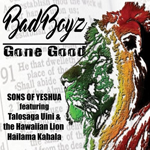 Bad Boyz Gone Good (feat. Talosaga Uini & Hailama Kalama)