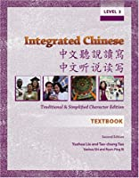 Integrated Chinese: Level 2: Traditional and Simplified Character Edition