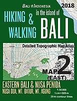 Bali Indonesia Map 2 (East) Hiking & Walking in the Island of Bali Detailed Topographic Map Atlas 1: 50000 Eastern Bali & Nusa Penida, Nusa Dua, Mt. Batur, Mt. Agung: Trails, Hikes & Walks Topographic Map