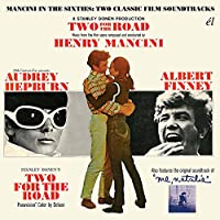 TWO FOR THE ROAD / ME, NATALIE ~ MANCINI IN THE SIXTIES: TWO CLASSIC FILM SOUNDTRACKS