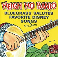 Heigh Ho Banjo Bluegrass Salutes Favorite Disney Songs