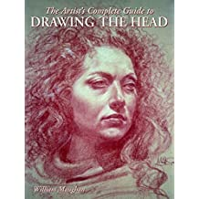 Artist's Complete Guide To Drawing The Head, The