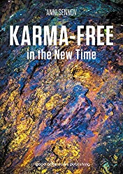 Karma-free in the New Time (English Edition)