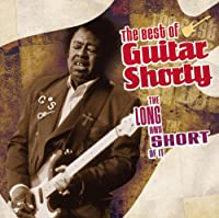 Long & The Short of It: The Best of Guitar Shorty