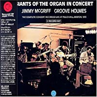 Giants of Organ in Concert by Jimmy McGriff & Groove Holmes (2007-01-01)