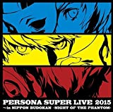 『PERSONA SUPER LIVE 2015 ~in 日本武道館-NIGHT OF THE PHANTOM-』/