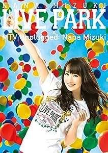 NANA MIZUKI LIVE PARK × MTV Unplugged: Nana Mizuki [DVD]