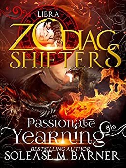 Passionate Yearning: A Zodiac Shifter Romance - Libra by [M Barner, Solease, Shifters, Zodiac]