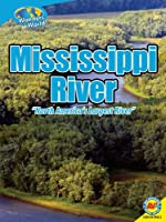 Mississippi River: North America's Largest River (Wonders of the World)