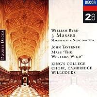 Byrd: 3 Masses; Magnificat & Nunc dimittis; John Taverner: Mass The Western Wind