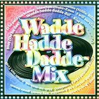Wadde Hadde Dadde Mix