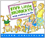 Five Little Monkeys With Nothing to Do (Five Little Monkeys Picture Books)