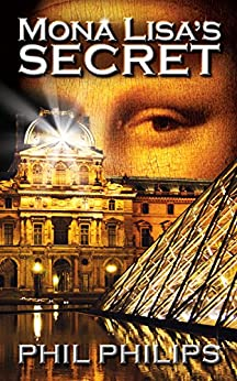 [Philips, Phil]のMona Lisa's Secret: A Historical Fiction Mystery & Suspense Novel (English Edition)