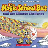 The Magic School Bus and the Climate Challenge (The Magic School Bus, Ages 3-8)