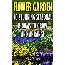 Flower Garden: 20 Stunning Seasonal Blooms To Grow And Arrange